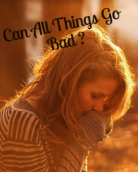 Can All Things Go Bad? (A Harry Styles Fan Fiction)