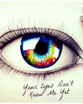 Your Eyes Don't Know Me Yet