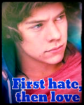 First hate, then love