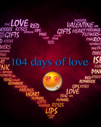 104 days of love
