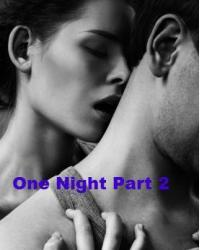 One Night Part 2