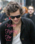 Worth Fighting For [ Harry Styles Romance ]