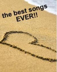 The best songs EVER!