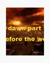 dawn part 1 : before the worst