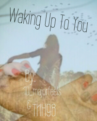 Waking up to You *SEQUEL TO BROKEN PASTS & LAST GOODBYES*