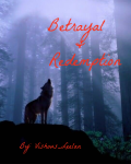 Betrayal & Redemption (Complete)