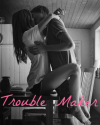 Trouble Maker (Finished)