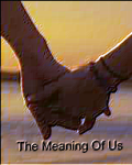 The Meaning Of Us