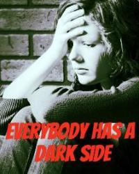 Everybody has a dark side