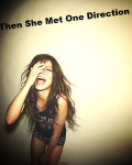 Then She Met One Direction