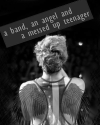 A band,an angel and a messed up teenager