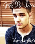 Give Me Love ~ A Liam Payne Fan-Fiction