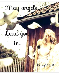 May Angels Lead You In...