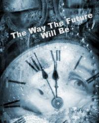 The way the future will be
