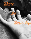 Blame The Butterflys