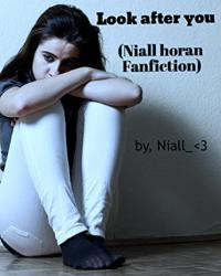 Look After You (Niall Horan fanfiction)