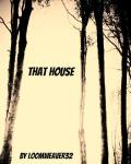 THAT House