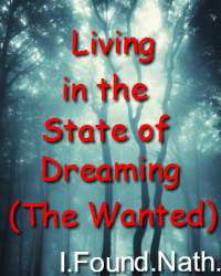 Living in the State of Dreaming (The Wanted)