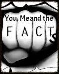 You, Me, and the Facts