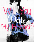 Will You Date My Brother?