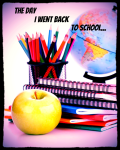 The day I went back to school...