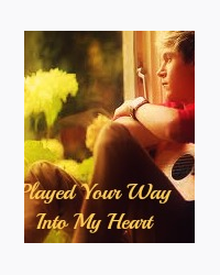 Played your way into my heart