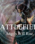 BATTLEFIELD - Angels Will Rise ((På pause))