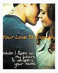 Your Love is Enough.
