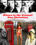 Where Is My Friend? - One Direction
