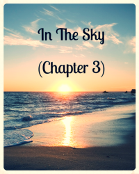 In The Sky (Chapter 3)