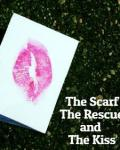 The Scarf, The Rescue and The Kiss