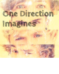 One Direction Imagines <3 1D