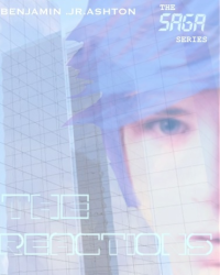 THE REACTIONS book 1 of THE SAGA