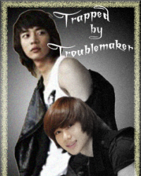 Trapped by Troublemaker
