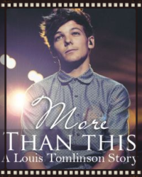 [[EDITING]] More Than This (Louis Tomlinson Fan-Fiction)