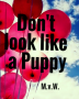 Don't look like a Puppy