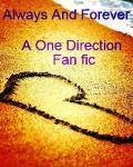 Always And Forever (a 1D fanfic)