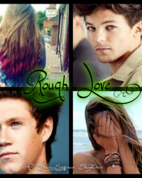 Rough Love *One Direction Love Story*