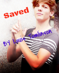 Saved by Louis Tomlinson [completed]