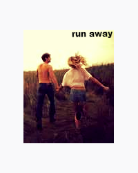 let just run away and never look back....