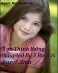 You Think Being Adopted By Five Boys Was Easy?....Smh!
