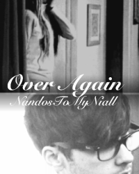 Over Again (A Zayn Malik Fan Fiction)