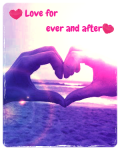 <3 Love for ever and after <3