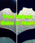 Two Halves Make A Heart (On Hold)