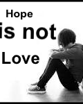 Hope Is Not Love