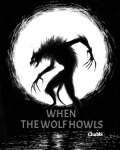 When The Wolf Howls