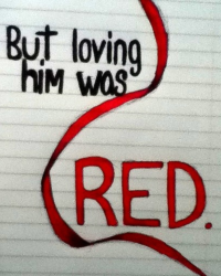 Loving him was RED