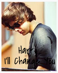 Harry... I'll change you.