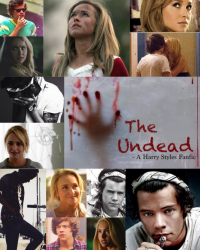 The Undead - A Harry Styles Fanfic