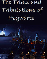 The Trials and Tribulations of Hogwarts